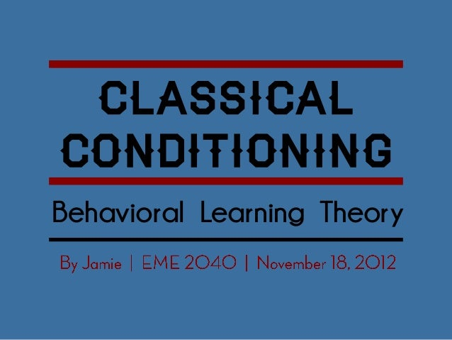 ClassicalConditioningBehavioral Learning Theory