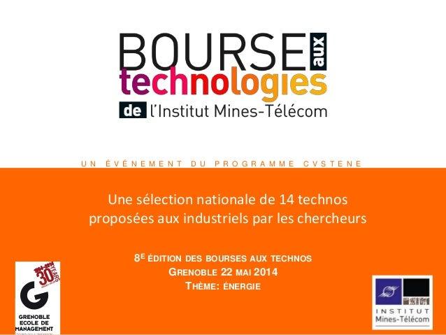 U N É V É N E M E N T D U P R O G R A M M E C V S T E N E Une sélection nationale de 14 technos proposées aux industriels ...