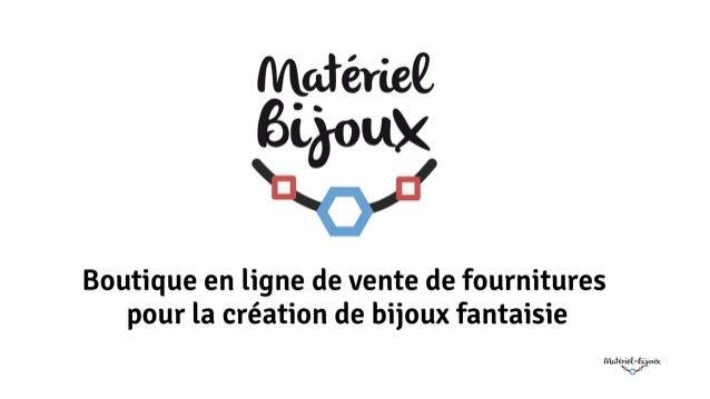 Boutique de vente de materiel-bijoux.fr présentation