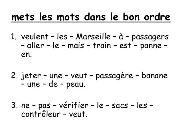 mets les mots dans le bon ordre 1. veulent – les – Marseille – à – passagers – aller – le – mais – train – est – panne – e...