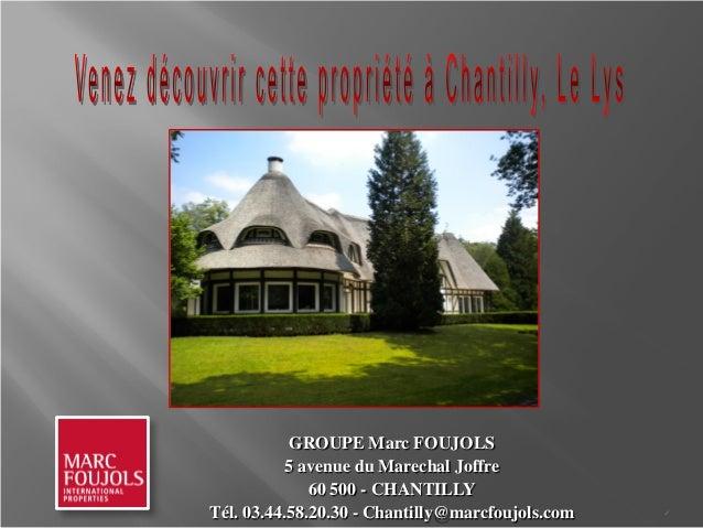 Vente prorpiété Chantilly Le Lys