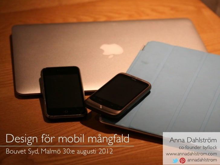 Design för mobil mångfald              Anna Dahlström                                           co-founder byflockBouvet Sy...