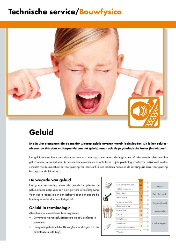 Technische service/Bouwfysica     Geluid     Er zijn vier elementen die de manier waarop geluid ervaren wordt, beïnvloeden...