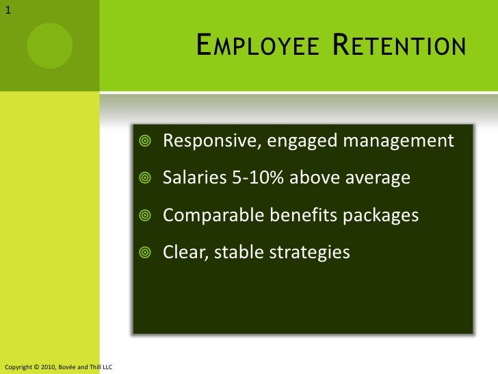 Employee Retention<br />Responsive, engaged management<br />Salaries 5-10% above average<br />Comparable benefits packages...