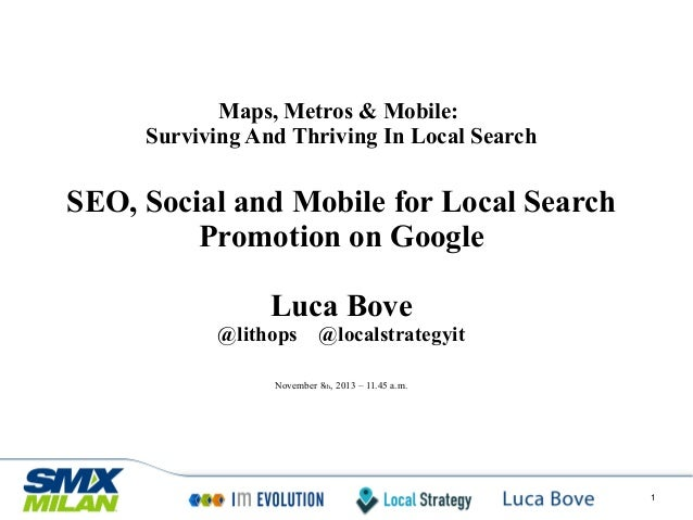 Maps, Metros & Mobile: Surviving And Thriving In Local Search  SEO, Social and Mobile for Local Search Promotion on Google...