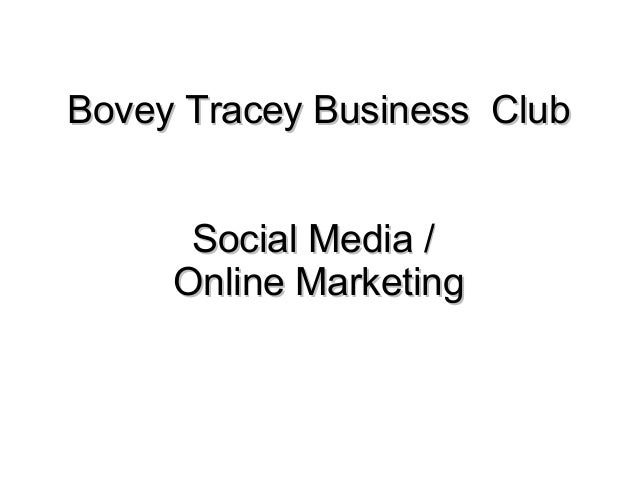 Bovey Tracey Business ClubBovey Tracey Business Club Social Media /Social Media / Online MarketingOnline Marketing