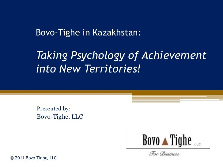 Bovo-Tighe in Kazakhstan:            Taking Psychology of Achievement            into New Territories!            Presente...