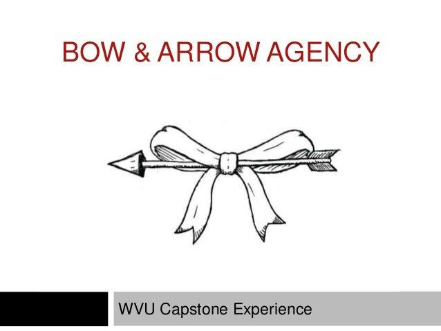 BOW & ARROW AGENCY WVU Capstone Experience