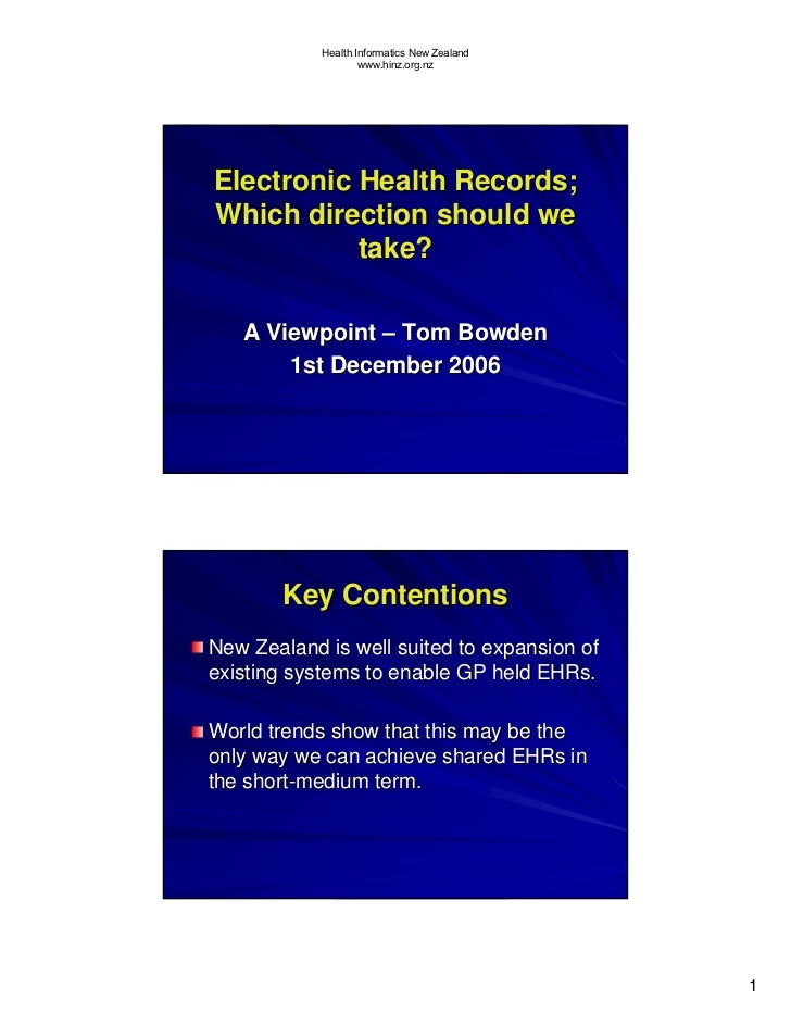Health Informatics New Zealand                     www.hinz.org.nz     Electronic Health Records; Which direction should w...