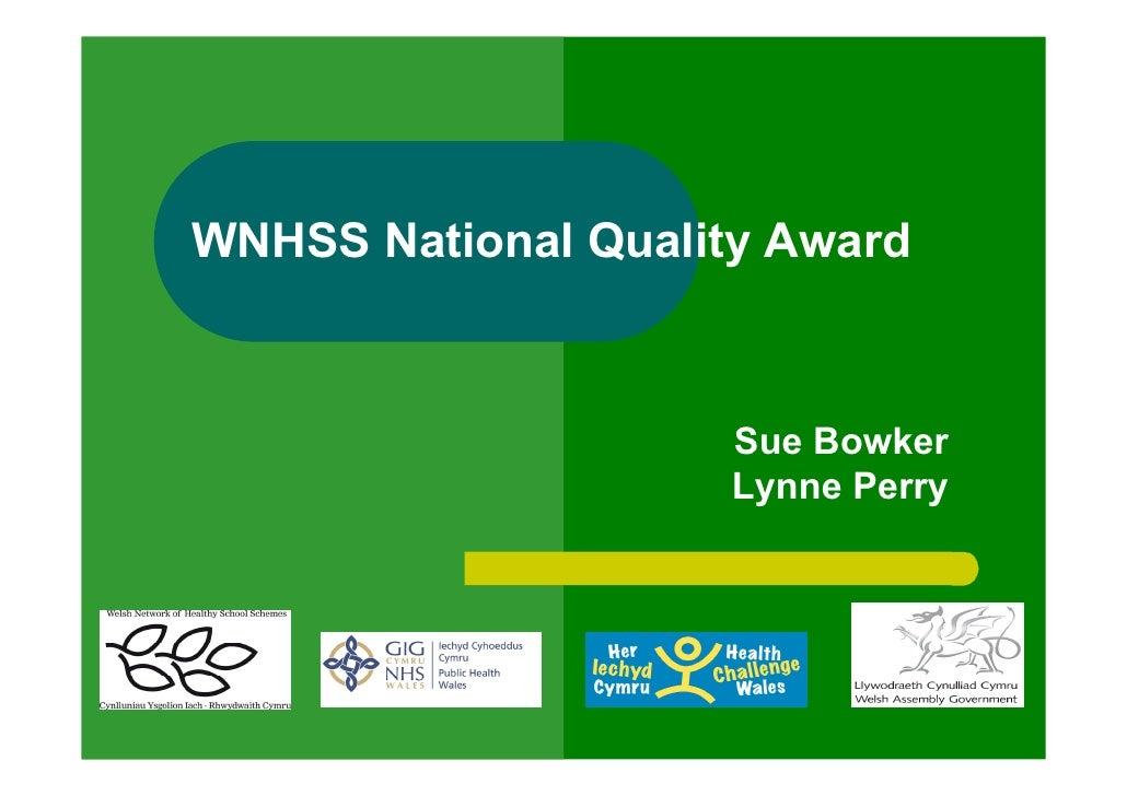 WNHSS National Quality Award                         Sue Bowker                      Lynne Perry
