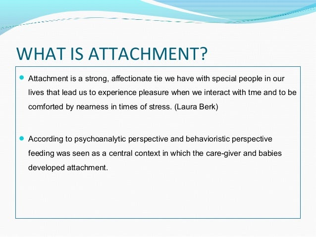 the ethological attachment theory Depression, adhd, and ocd are discussed in terms of brain serotonin, norepinephrine, dopamine, attachment theory, innate fixed-action patterns, frustration.