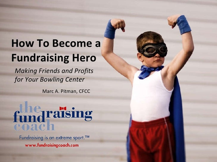 How To Become a Fundraising Hero - International Bowl Expo 2010