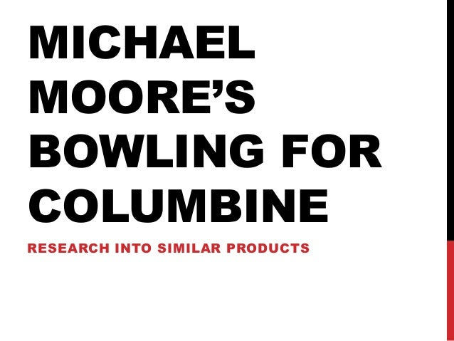 Write my bowling for columbine essay
