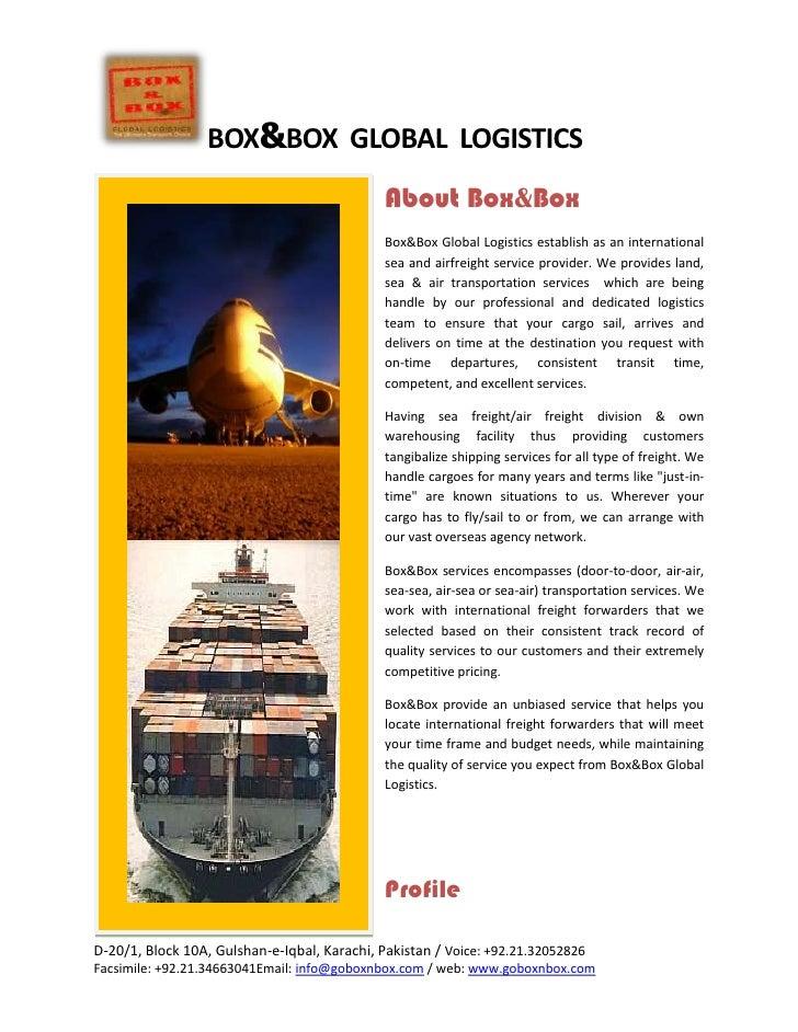 About Box&Box<br />Box&Box Global Logistics establish as an international sea and airfreight service provider. We provides...