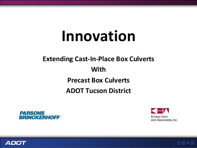InnovationExtending Cast-In-Place Box Culverts               With       Precast Box Culverts       ADOT Tucson District   ...