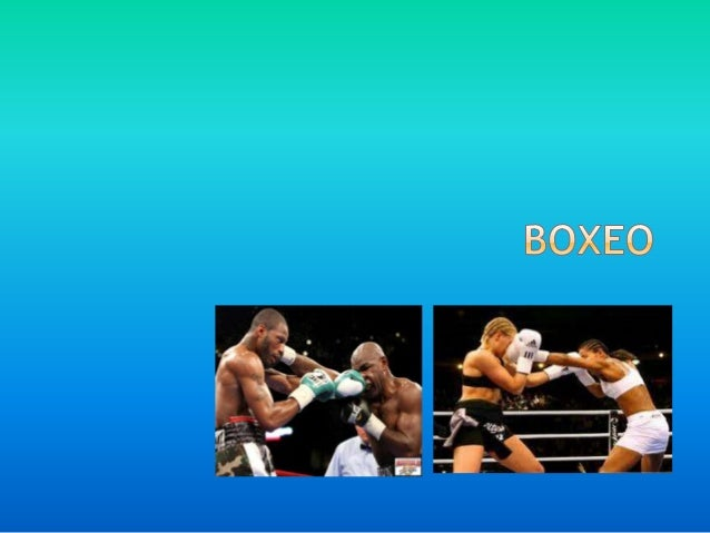  El boxeo es un deporte, o prueba atlética, que  se realiza entre dos personas, donde cada cual  intenta golpear a la otr...