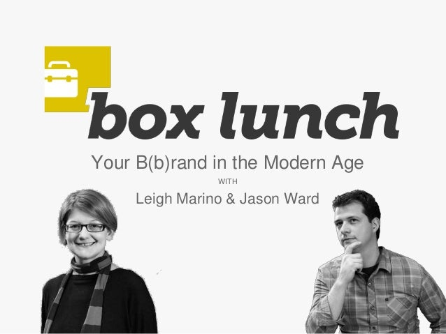 Your B(b)rand in the Modern Age WITH Leigh Marino & Jason Ward