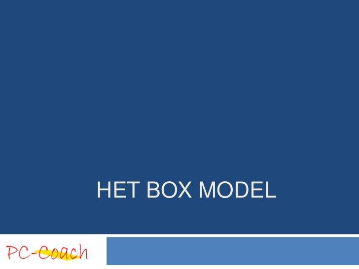 HET BOX MODEL