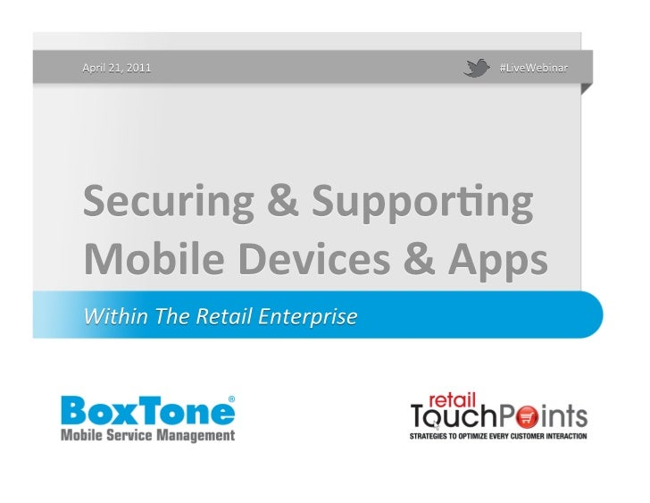 Securing and Supporting Mobile Devices and Applications Within the Retail Enterprise