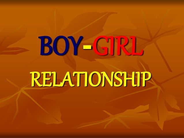 healthy boy girl relationships Dating and relationships what is the relationship between a girl and a boy  a girl and a boy can maintain their relationship with the conditions that both of.