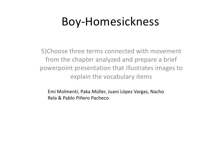Boy-Homesickness5)Choose three terms connected with movement  from the chapter analyzed and prepare a briefpowerpoint pres...