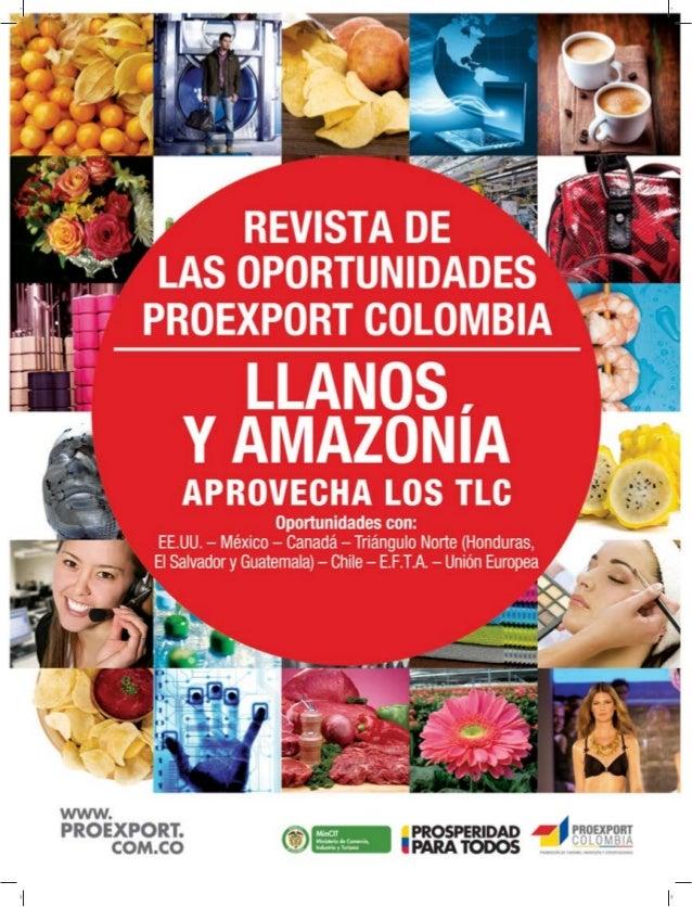 REVISTA DE LAS OPORTUNIDADES2www.proexport.com.coEl crecimiento de los sectoresagroindustrial, piscícola, minero,pecuario,...