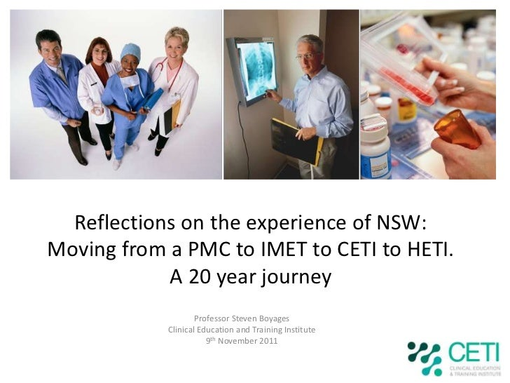 Reflections on the experience of NSW:Moving from a PMC to IMET to CETI to HETI.            A 20 year journey              ...