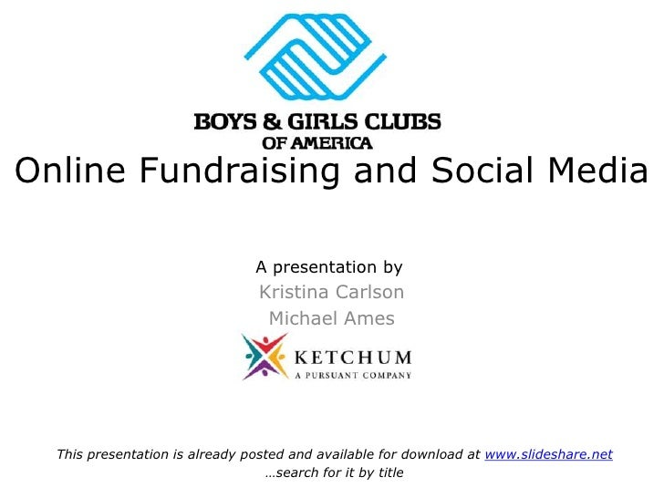 Online Fundraising and Social Media                                  A presentation by                                 Kri...