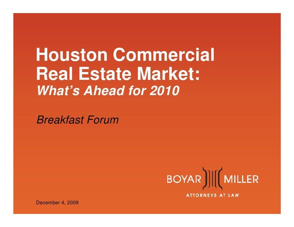 Houston Commercial Real Estate Market: What's Ahead for 2010  Breakfast Forum     www.boyarmiller.com December 4, 2009