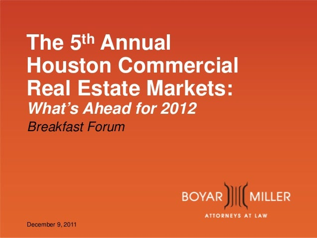 www.boyarmiller.com The 5th Annual Houston Commercial Real Estate Markets: What's Ahead for 2012 Breakfast Forum December ...