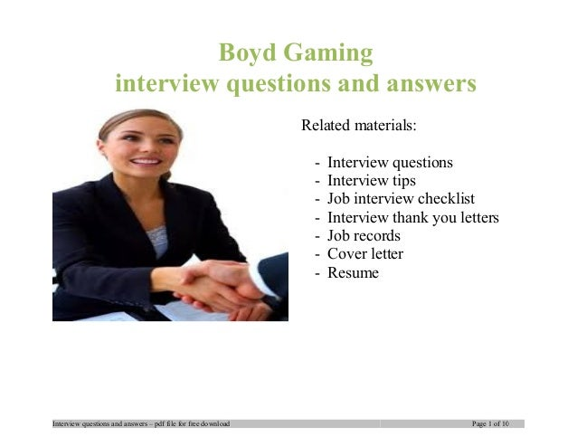 Boyd Gaming interview questions and answers Related materials: - Interview questions - Interview tips - Job interview chec...