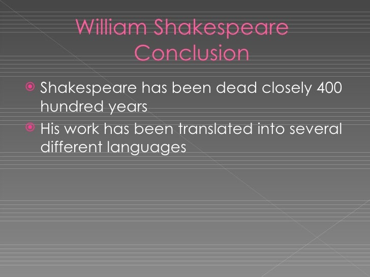 Conclusion about Shakespeare?