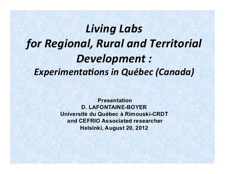 Danielle Lafontaine-Boyer Living Labs for Regional Development: Experimentations in Québec