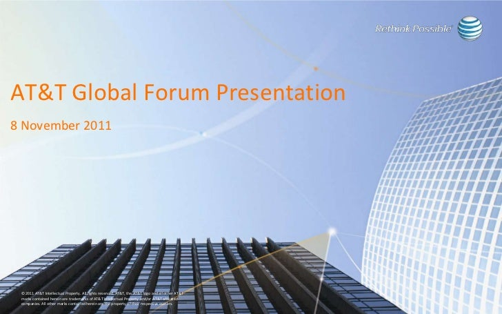 AT&T Global Forum Presentation8 November 2011 © 2011 AT&T Intellectual Property. All rights reserved. AT&T, the AT&T logo ...