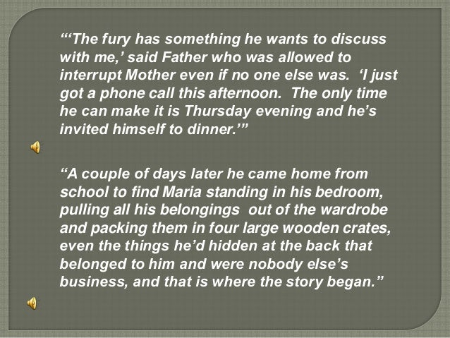 """""""'The fury has something he wants to discuss with me,' said Father who was allowed to interrupt Mother even if no one else..."""