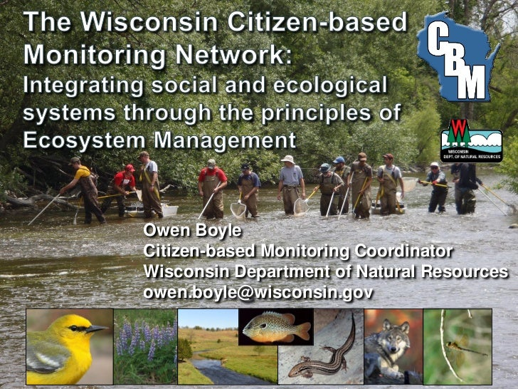 Owen BoyleCitizen-based Monitoring CoordinatorWisconsin Department of Natural Resourcesowen.boyle@wisconsin.gov