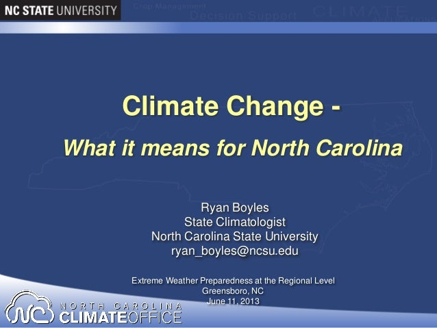Ryan BoylesState ClimatologistNorth Carolina State Universityryan_boyles@ncsu.eduExtreme Weather Preparedness at the Regio...
