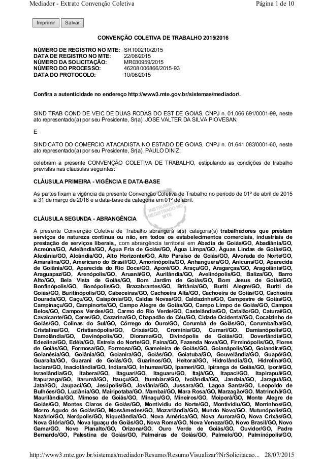 Imprimir Salvar CONVENÇÃO COLETIVA DE TRABALHO 2015/2016 NÚMERO DE REGISTRO NO MTE: SRT00210/2015 DATA DE REGISTRO NO MTE:...