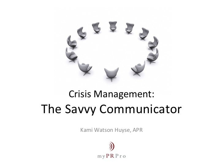 Crisis Management: The Savvy Communicator