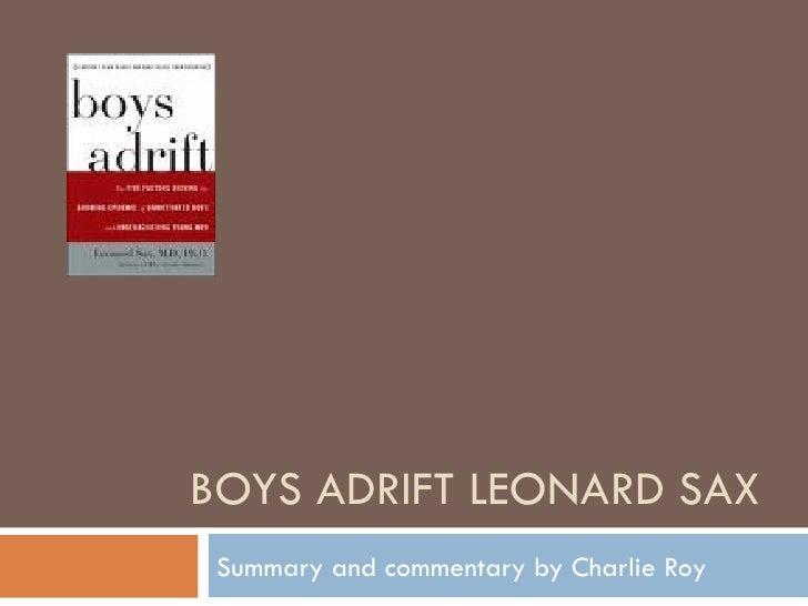 BOYS ADRIFT LEONARD SAX Summary and commentary by Charlie Roy