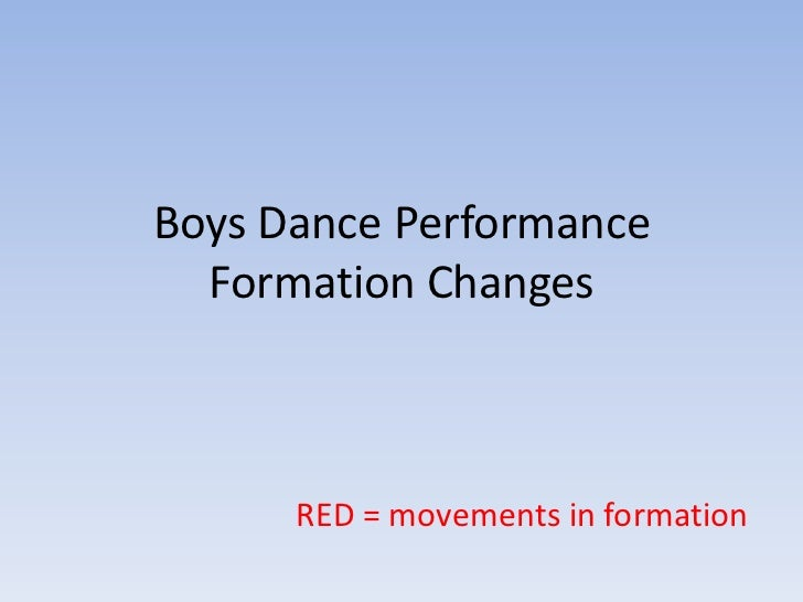 Boys Dance Performance Formation Changes<br />RED = movements in formation<br />
