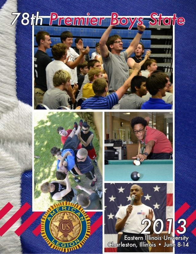 78th Premier Boys State Eastern Illinois University Charleston, Illinois • June 8-14 2013