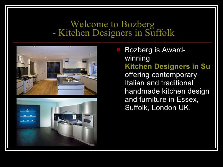 Welcome to  Bozberg  - Kitchen Designers in Suffolk <ul><li>Bozberg is Award-winning  Kitchen Designers in Suffolk  offeri...