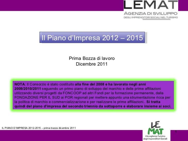 LOGO vs  IL PIANO D'IMPRESA 2012-2015 – prima bozza dicembre 2011 Il Piano d'Impresa 2012 – 2015 Prima Bozza di lavoro Dic...