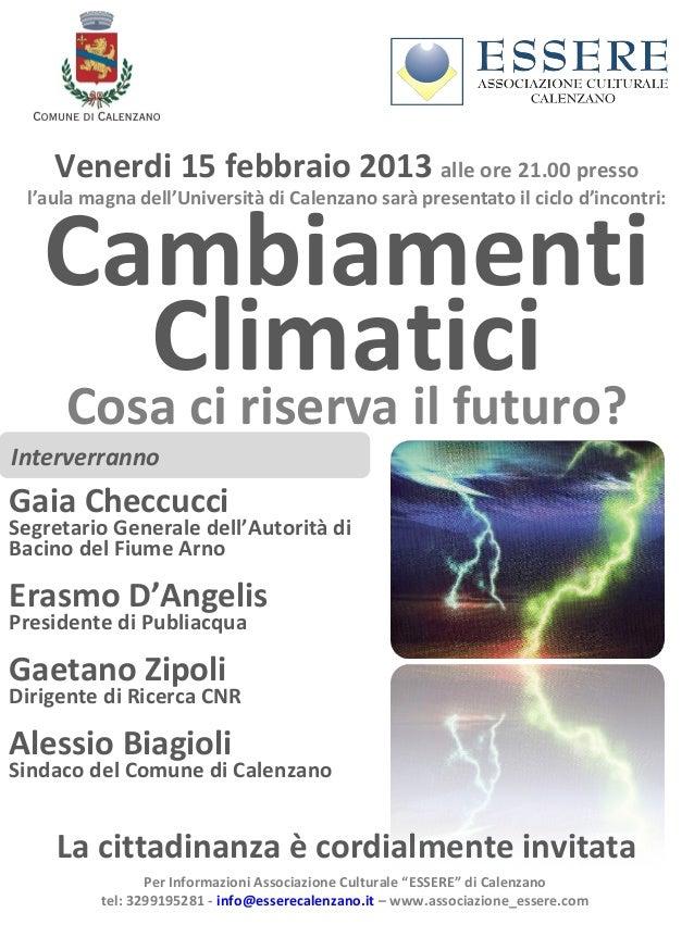 Venerdi 15 febbraio 2013 alle ore 21.00 presso   Cambiamenti l'aula magna dell'Università di Calenzano sarà presentato il ...