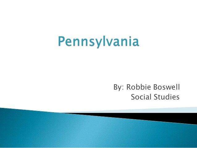 By: Robbie Boswell Social Studies
