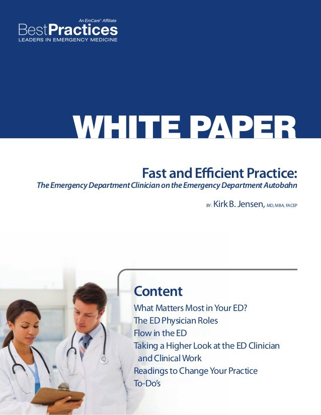 WHITE PAPER Fast and Efficient Practice:  The Emergency Department Clinician on the Emergency Department Autobahn BY:  Kir...