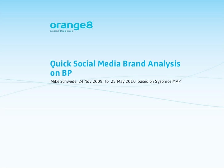 Quick Social Media Brand Analysis on BP Mike Schwede, 24 Nov 2009 to 25 May 2010, based on Sysomos MAP
