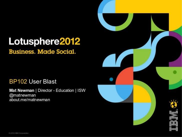 Lotusphere 2012: BP102 'UserBlast'