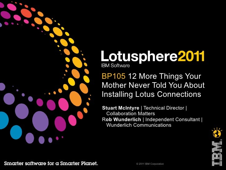 LS11 - BP105 - 12 More Things Your Mother Never Told You About Installing Lotus Connections